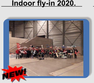 Indoor fly-in 2020.