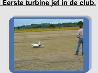 Eerste turbine jet in de club.